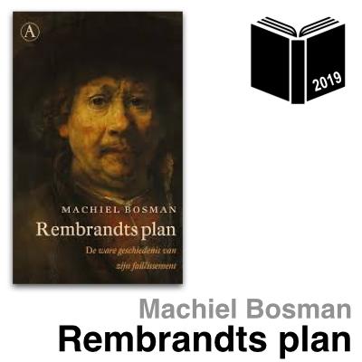 Machiel Bosman - Rembrandts plan