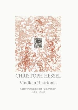 Andreas Strobl, Christoph Hessel, Jürgen Bulla (Texte), Florian Huth (Fotos), Christoph Hessel – Vindicta Histrionis, Kunstverlag Josef Fink, ISBN 978-3-95976-149-9