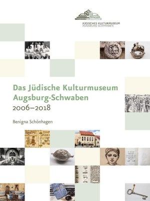 Benigna Schönhagen im Auftrag der Stiftung Jüdisches Kulturmuseum Augsburg-Schwaben (Hrsg.), Das Jüdische Kulturmuseum Augsburg-Schwaben 2006–2018, Kunstverlag Josef Fink, ISBN 978-3-95976-140-6