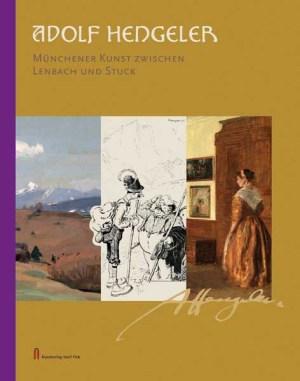 Adolf Hengeler – Münchener Kunst zwischen Lenbach und Stuck
