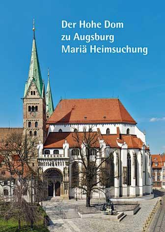 Der Hohe Dom zu Augsburg – Mariä Heimsuchung