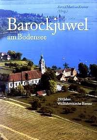 Barockjuwel am Bodensee. 250 Jahre Wallfahrtskirche Birnau