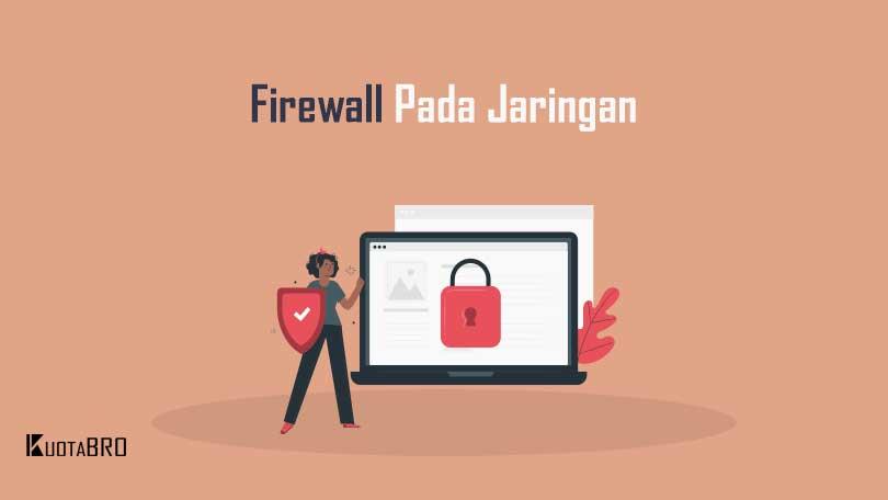 7+ Jenis Jenis Firewall, Fungsi & Cara Kerjanya Pada Jaringan