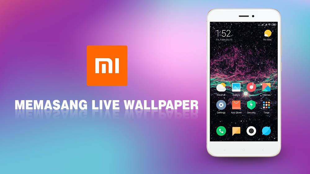 2 Cara Memasang Live Wallpaper Di Xiaomi Miui 9 Dan 10