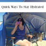 Quick Ways To Stay Hydrated