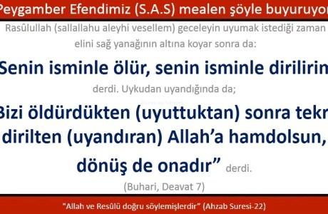 Allah'ım; Senin isminle ölür, isminle dirilirim, bizi öldürdükten sonra tekrar dirilten Allah'a hamdolsun, dönüş de onadır