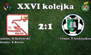 """Wynik meczu XXVI kolejki<br/><a href =""""https://www.facebook.com/kspoloniawilno"""">Klub Sportowy """"Polonia"""" Wilno</a>"""
