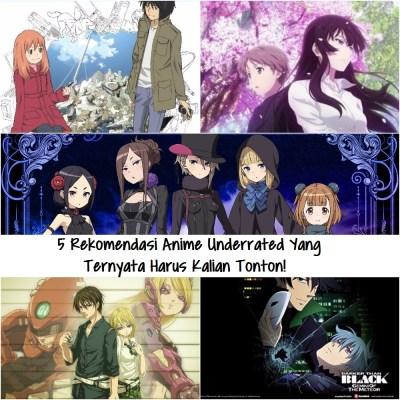 5 Rekomendasi Anime Underrated Yang Ternyata Harus Kalian Tonton!