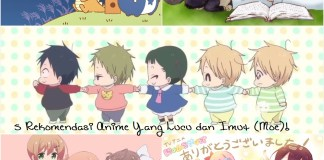 5 Rekomendasi Anime Yang Lucu dan Imut (Moe)!