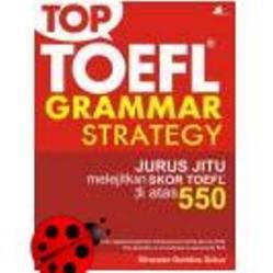 Tips TOEFL menyelesaikan Soal Grammar Paling Lengkap
