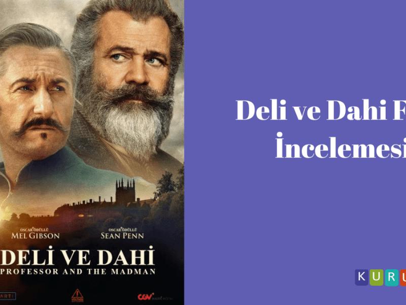 Deli ve Dahi Filmi