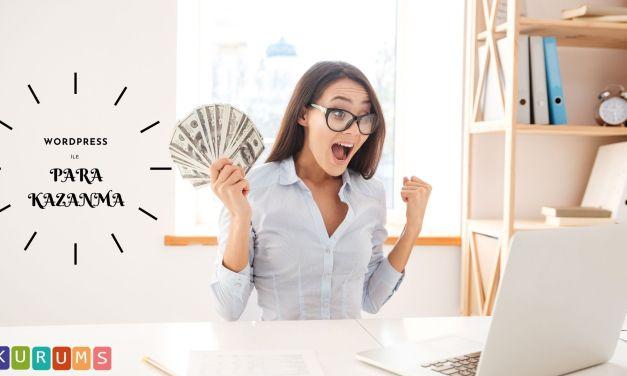WordPress ile nasıl para kazanırım?