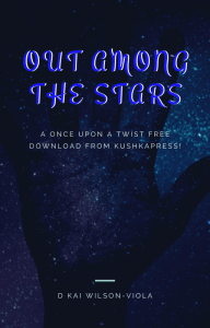 Book Cover: Out Among the Stars by D Kai Wilson-Viola