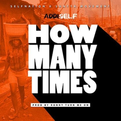 Addi Self – How Many Times (Prod. by Ronny Turn Me On)