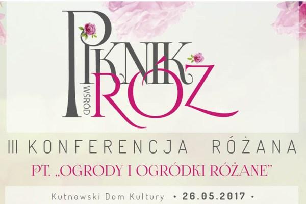 Konferencja Różana: co powinniśmy wiedzieć o różach?