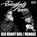 old harry rox & menace - Everybody Knows