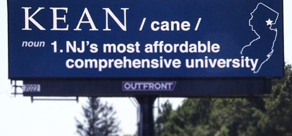 "The University's new billboard takes a stand on pronouncing ""Kean"" Photo courtesy of Kean University"
