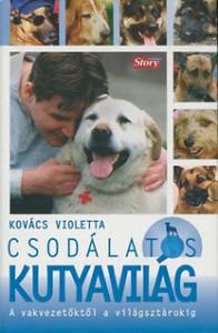 Kovács Violetta: Csodálatos kutyavilág