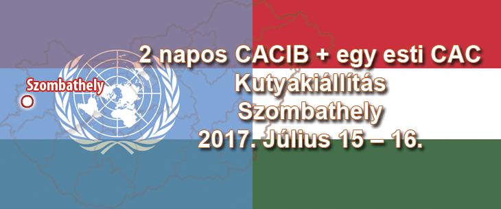 2 napos CACIB + egy esti CAC Kutyakiállítás – Szombathely – 2017. Július 15 – 16.