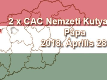 2 x CAC Nemzeti Kutyakiállítás – Pápa - 2018. Április 28.