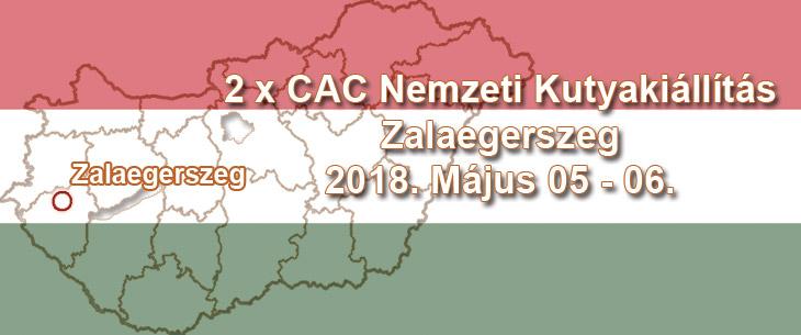 2 x CAC Nemzeti Kutyakiállítás – Zalaegerszeg – 2018. Május 05 – 06.