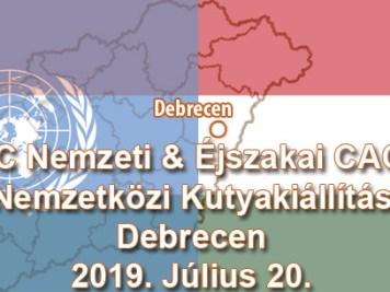CAC Nemzeti & Éjszakai CACIB Nemzetközi Kutyakiállítás – Debrecen – 2019. Július 20.