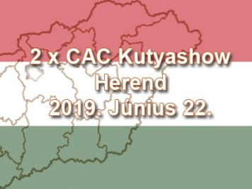 2 x CAC Kutyashow – Herend – 2019. Június 22.