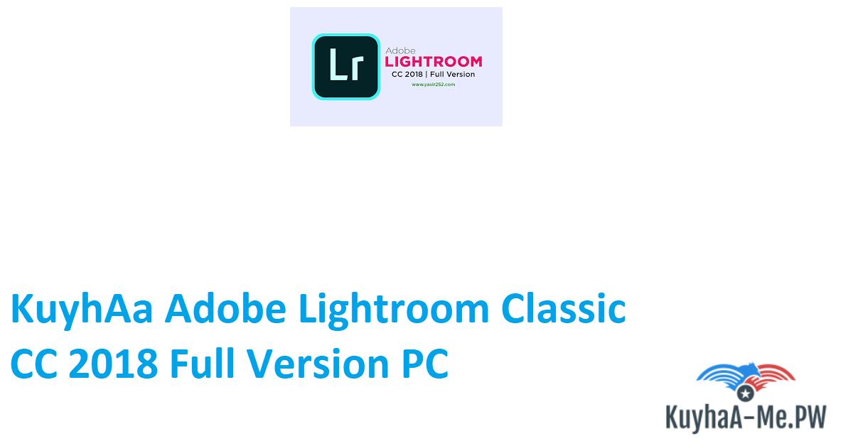 kuyhaa-adobe-lightroom-classic-cc-2018-full-version-pc