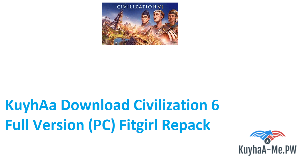 kuyhaa-download-civilization-6-full-version-pc-fitgirl-repack