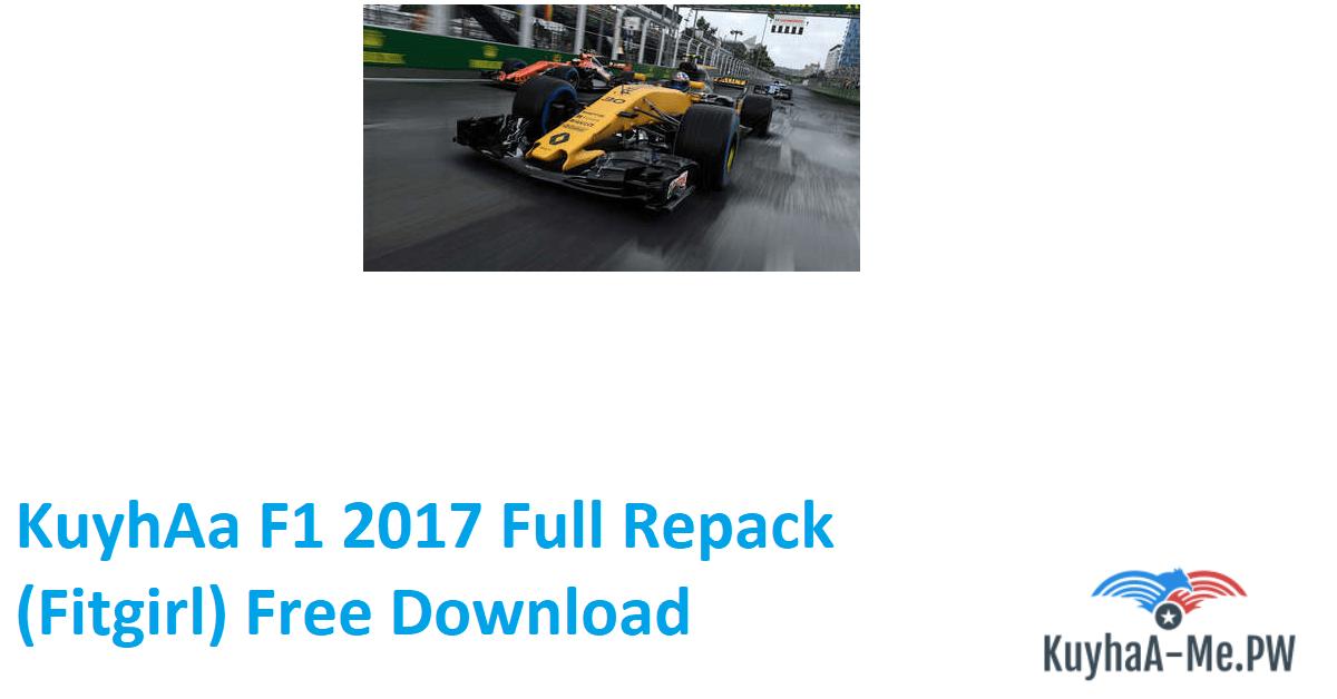 kuyhaa-f1-2017-full-repack-fitgirl-free-download