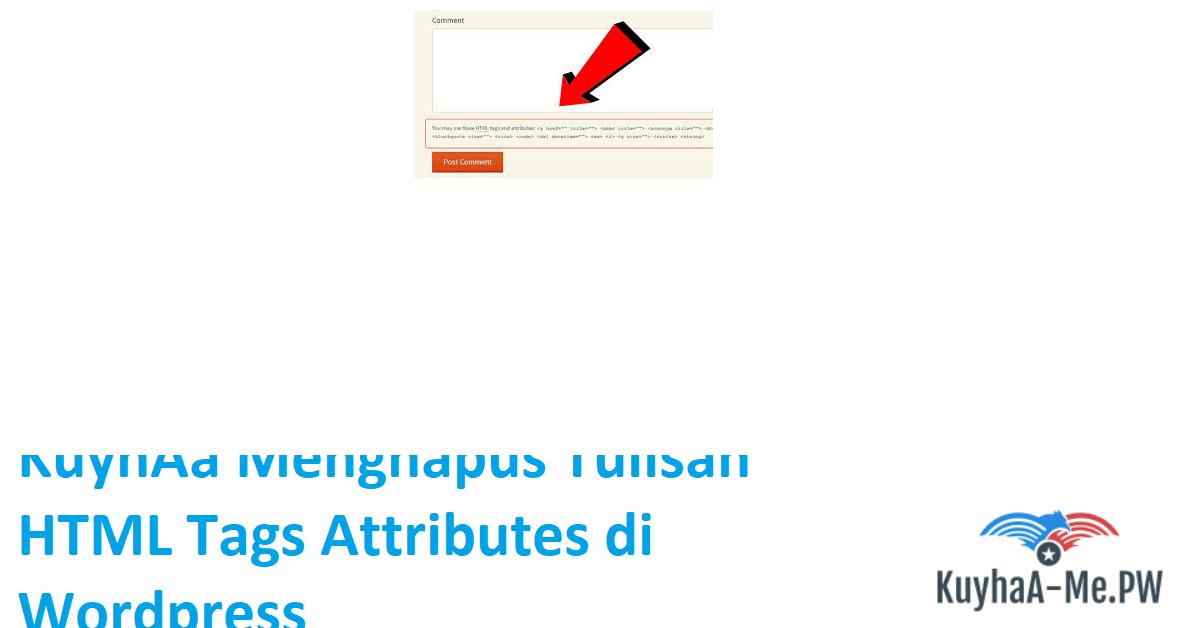 kuyhaa-menghapus-tulisan-html-tags-attributes-di-wordpress