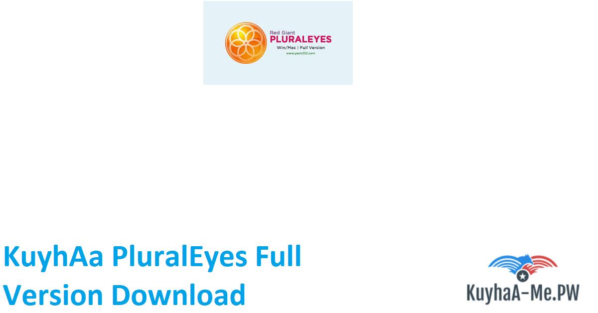 kuyhaa-pluraleyes-full-version-download