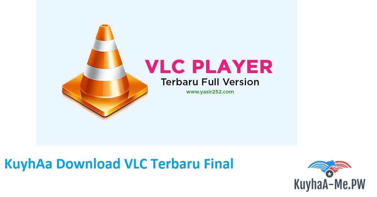 kuyhaa-download-vlc-terbaru-final
