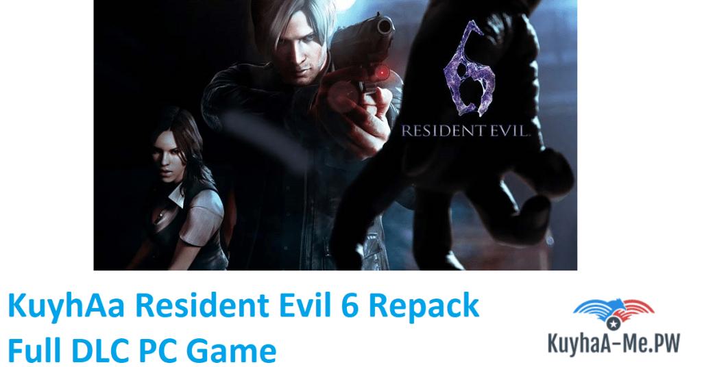 kuyhaa-resident-evil-6-repack-full-dlc-pc-game