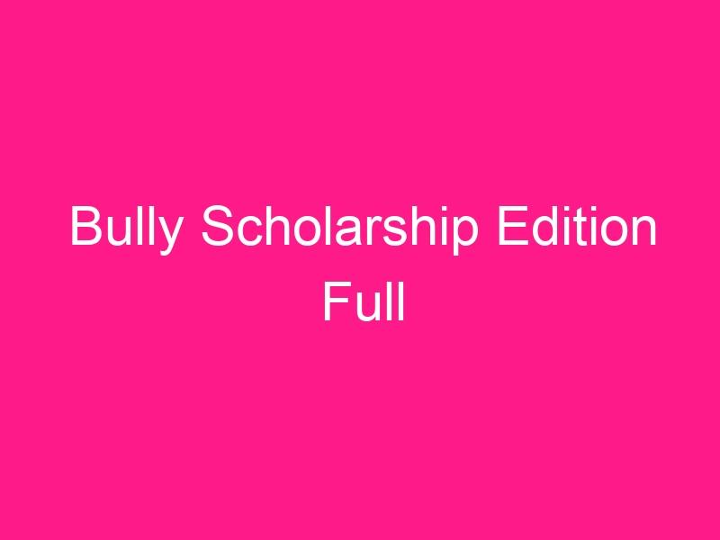 bully-scholarship-edition-full-2