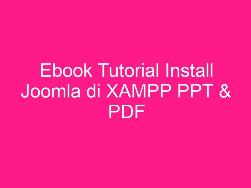 ebook-tutorial-install-joomla-di-xampp-ppt-pdf-2