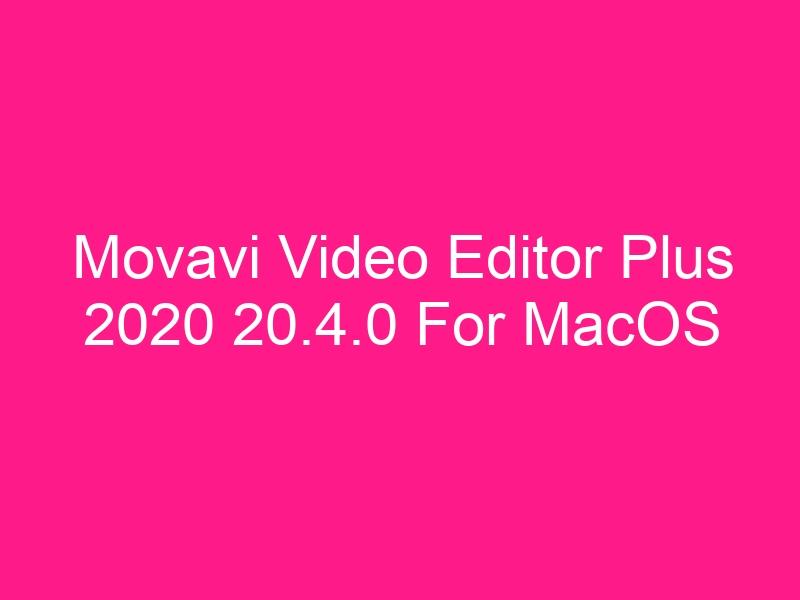 movavi-video-editor-plus-2020-20-4-0-for-macos