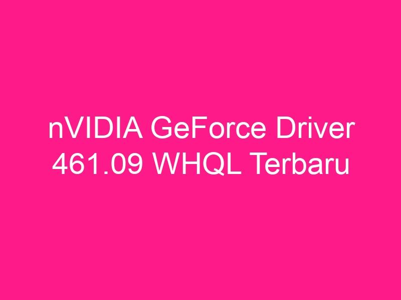 nvidia-geforce-driver-461-09-whql-terbaru-2