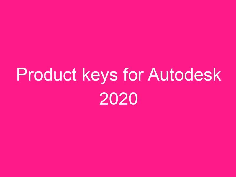 product-keys-for-autodesk-2020-2