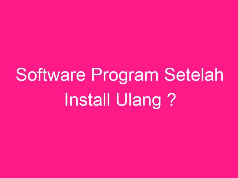 software-program-setelah-install-ulang-4