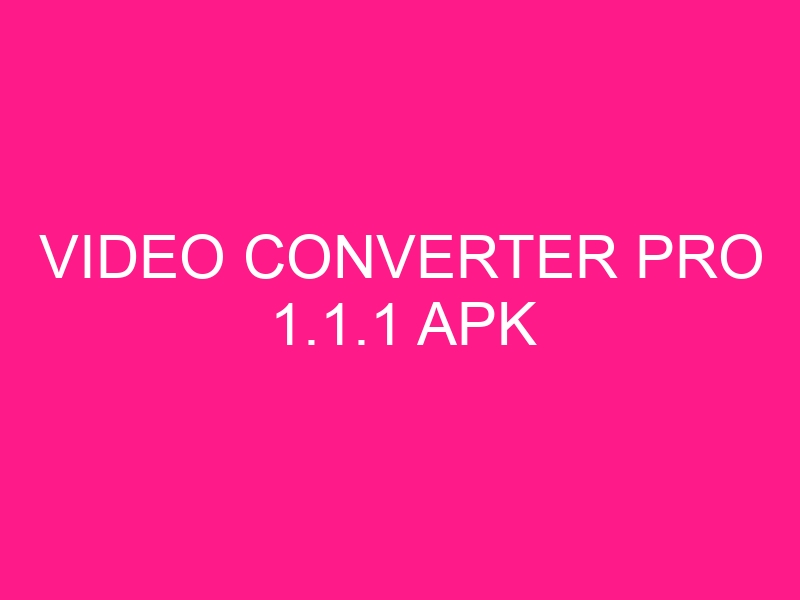 video-converter-pro-1-1-1-apk