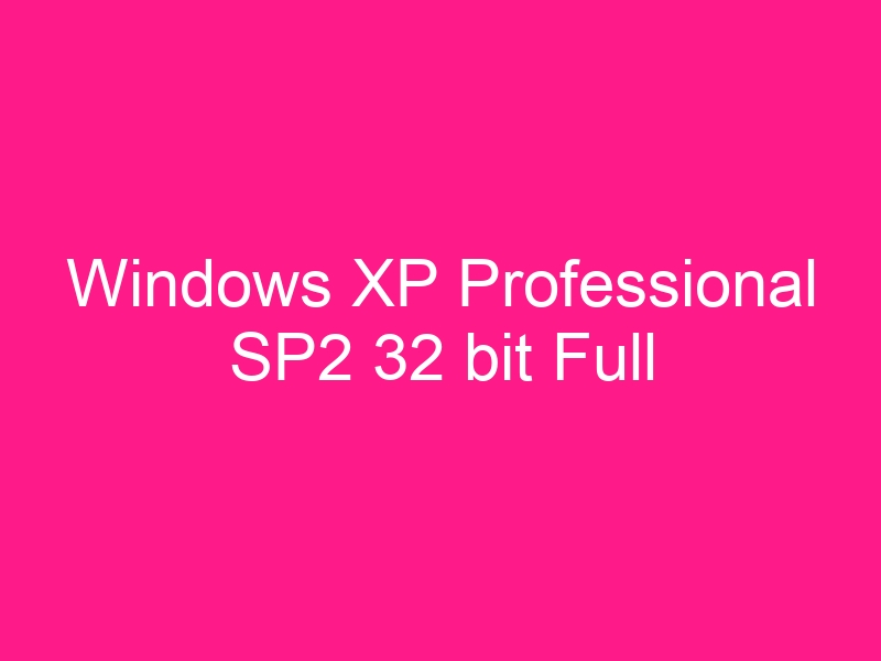 windows-xp-professional-sp2-32-bit-full-2