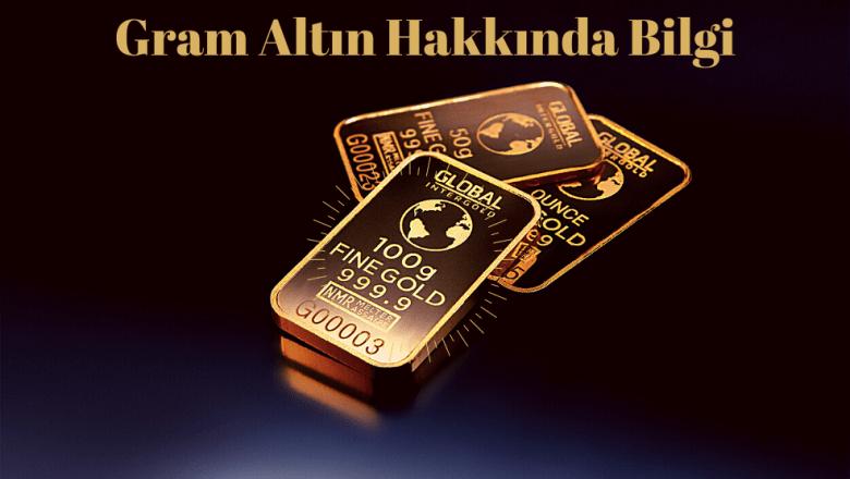 Gram Altın nedir?