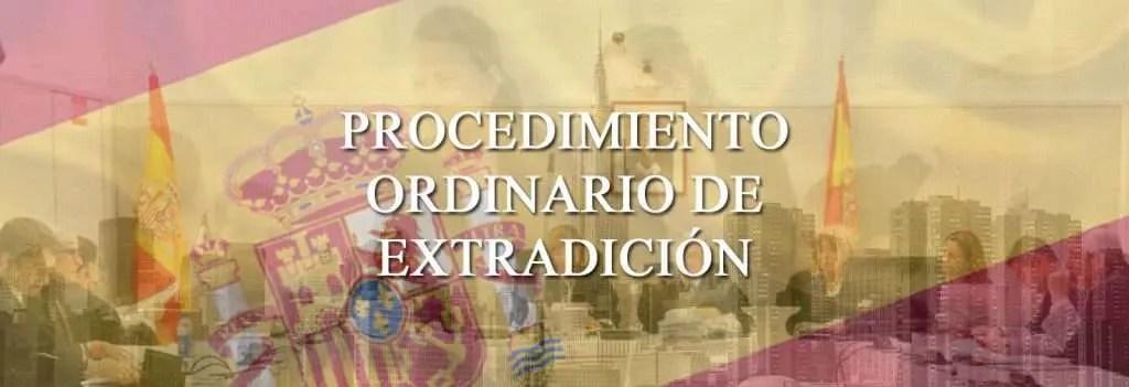 Procedimiento ordinario de extradicion