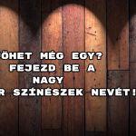 Kezdődjön a nagy magyar színészek kvíz.