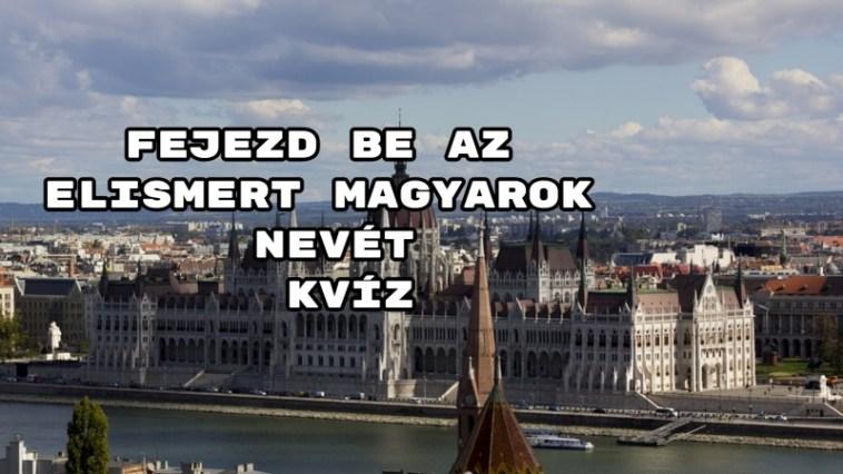 Fejezd be az elismert magyarok nevét kvíz – hoztunk egy színes kérdéssort, bevállalod