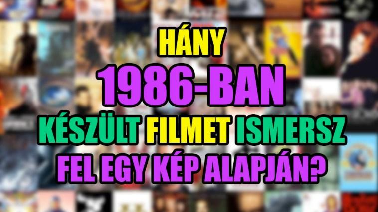 Hány 1986-ban készült filmet ismersz fel egyetlen képből? KVÍZ