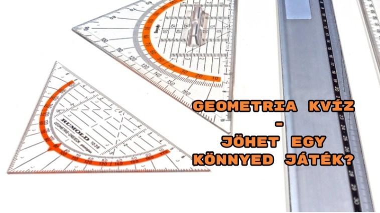 Geometria kvíz - Jöhet egy könnyed játék?