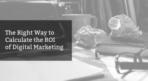 ROI of Digital Marketing