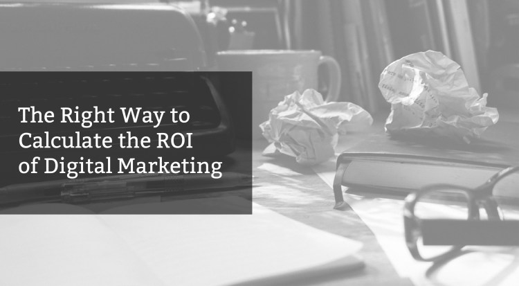 ROI of Digital Marketing